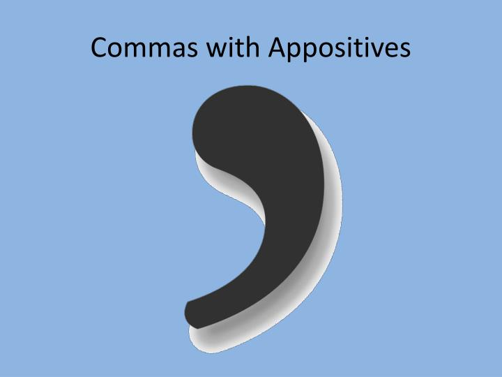 commas with appositives n.