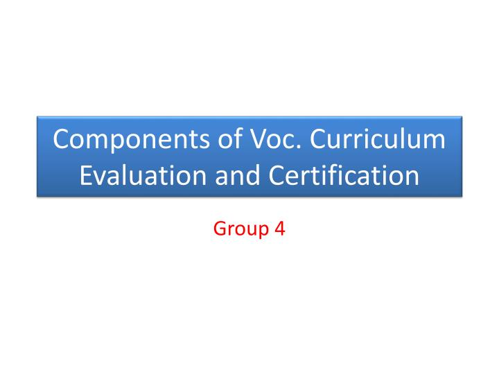 Components of voc curriculum evaluation and certification