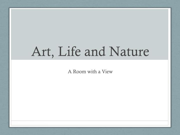 art life and nature n.