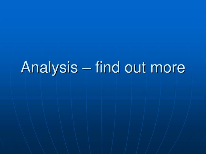 Analysis – find out more