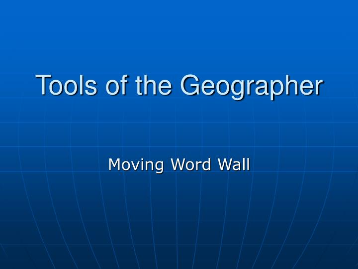 Tools of the geographer