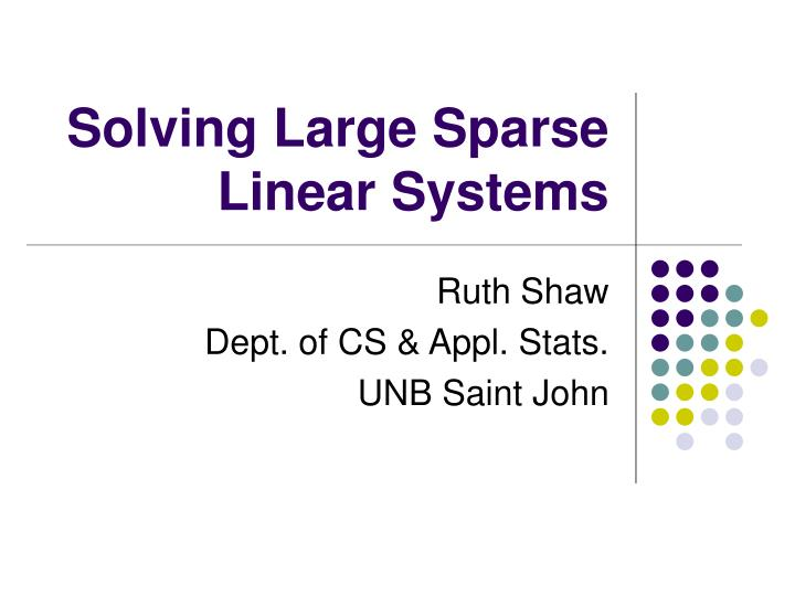 solving large sparse linear systems n.
