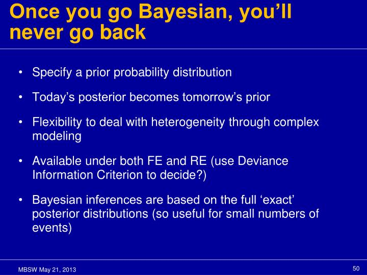 Once you go Bayesian, you'll never go back
