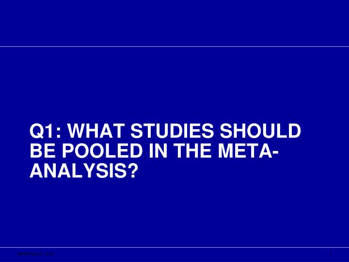 Q1: What studies should be pooled in the meta-analysis?