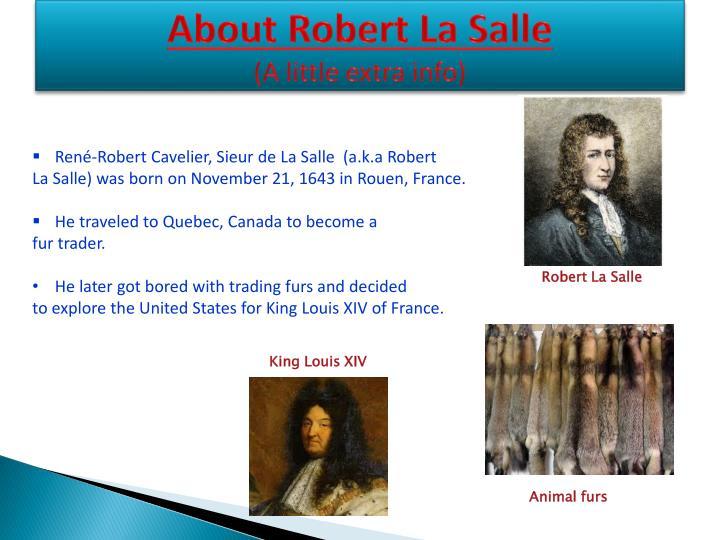 About robert la salle a little extra info