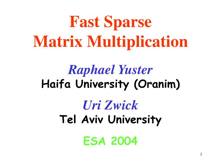 PPT - Fast Sparse Matrix Multiplication PowerPoint
