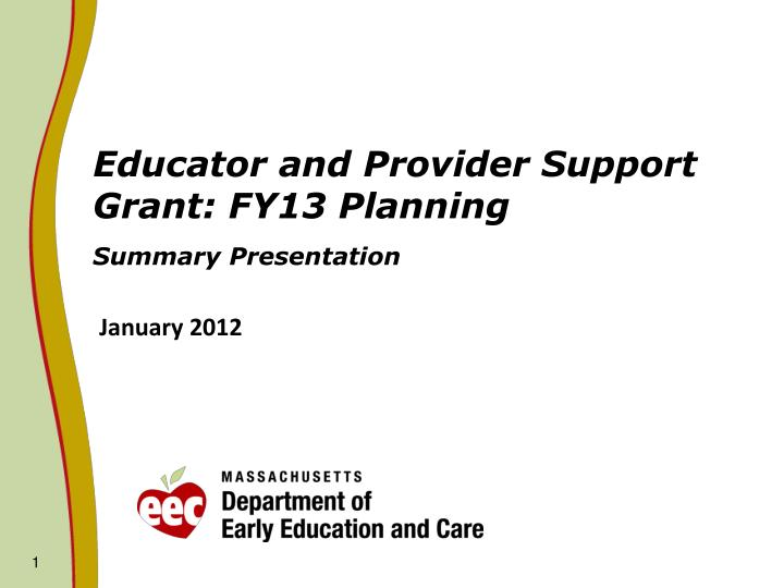 educator and provider support grant fy13 planning summary presentation n.