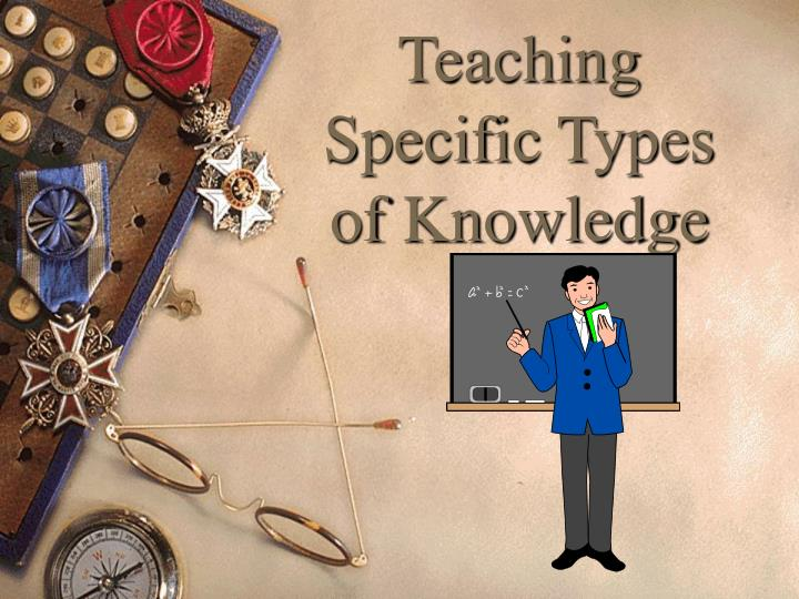 teaching specific types of knowledge n.