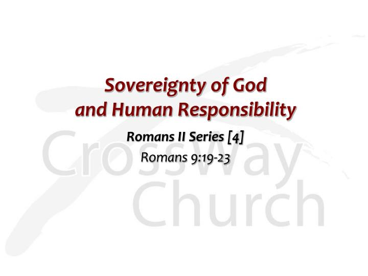 Sovereignty of god and human responsibility