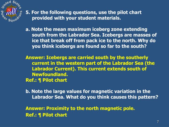 5. For the following questions, use the pilot chart provided with your student materials.