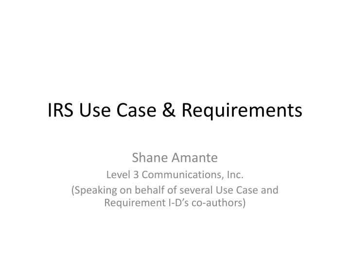 Irs use case requirements