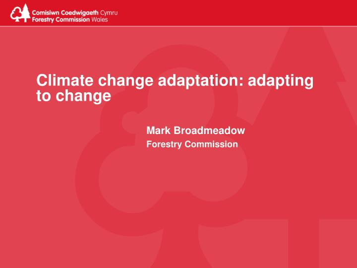 Climate change adaptation adapting to change
