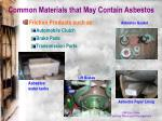 common materials that may contain asbestos1