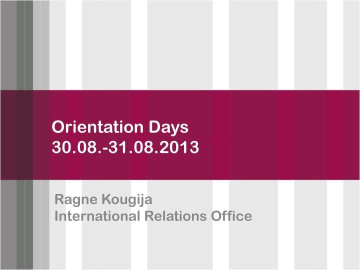 Orientation d ays 30 08 31 08 2013