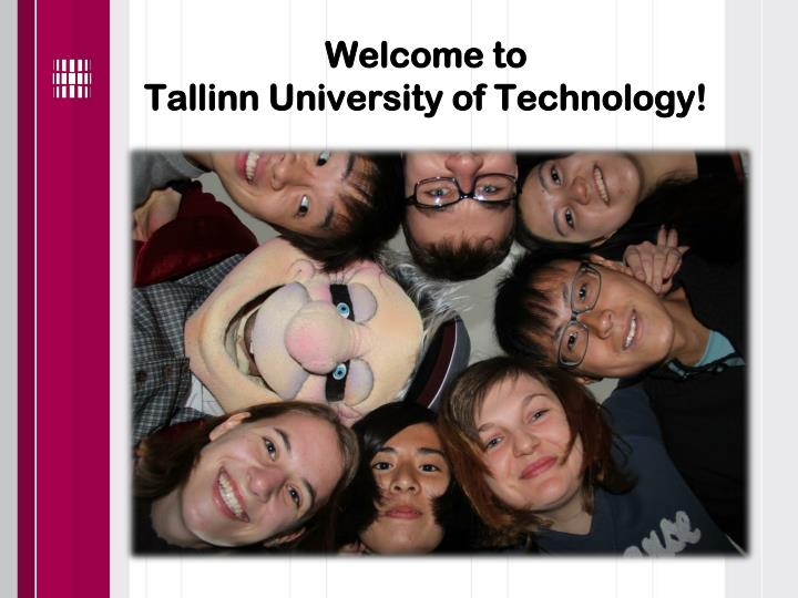 Welcome to tallinn university of technology