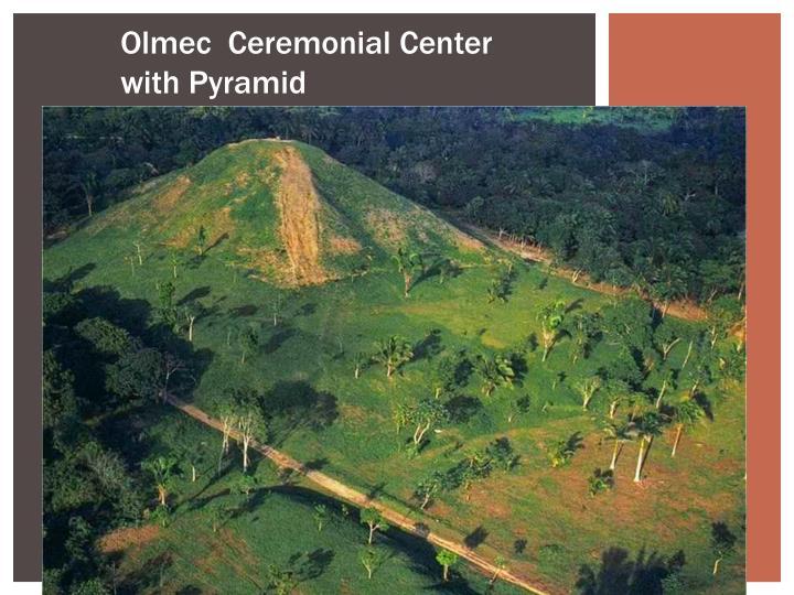 Olmec  Ceremonial Center with Pyramid