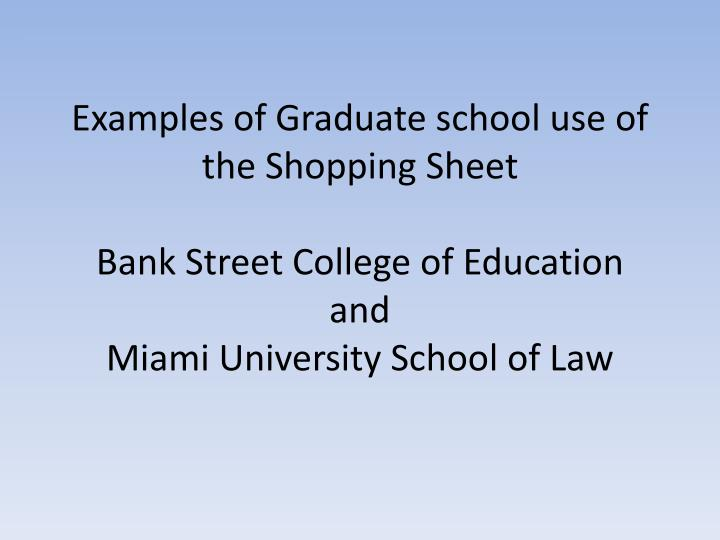 Examples of Graduate school use of the Shopping