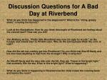 discussion questions for a bad day at riverbend