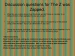 discussion questions for the z was zapped