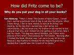 how did fritz come to be