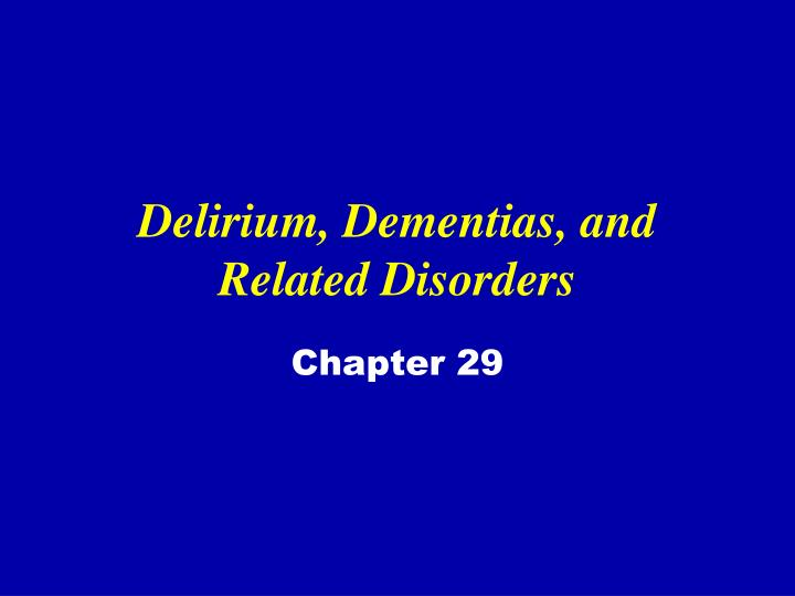 delirium dementias and related disorders n.