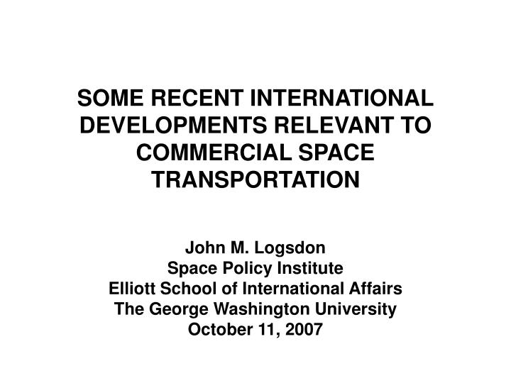 some recent international developments relevant to commercial space transportation n.