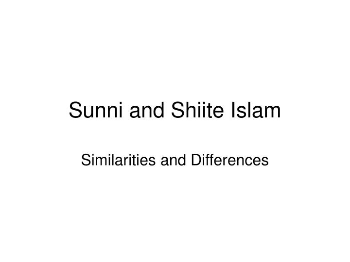 islam the sunnis and shiites Origins of shiite and sunni islam sunni: believe that the first four caliphs that were chosen to be leaders after mohammed came into power legitimately these people ran the islamic empires for most of the duration of their history and believe their leaders should be elected sunnis, shiites, and the.