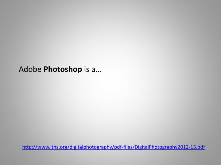 Adobe photoshop is a