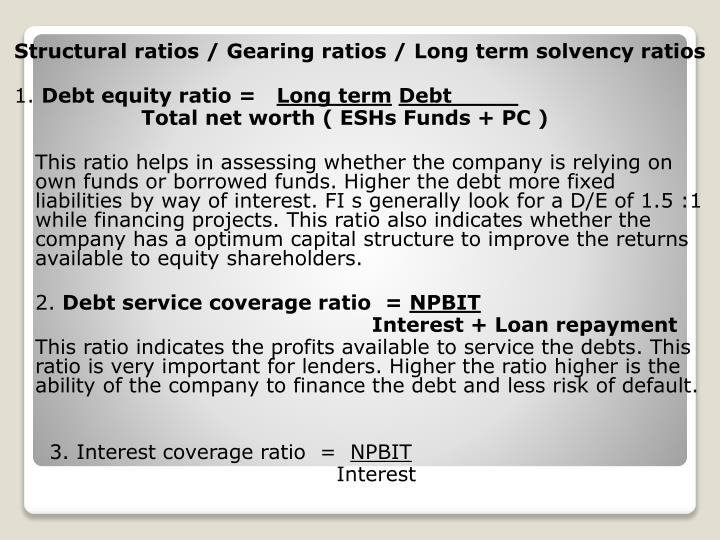 Structural ratios / Gearing ratios / Long term solvency ratios