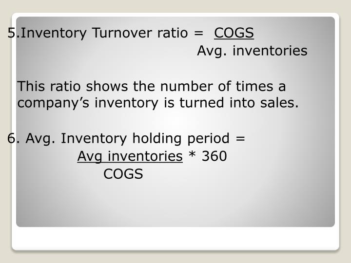 5.Inventory Turnover ratio =