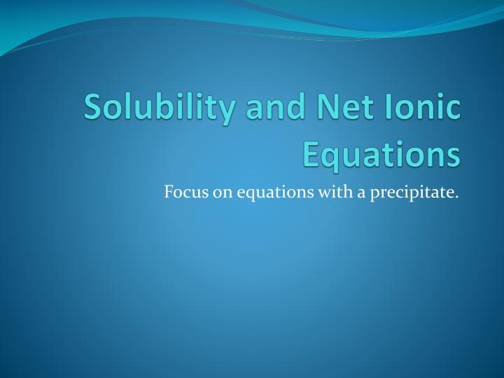 solubility and net ionic equations n.