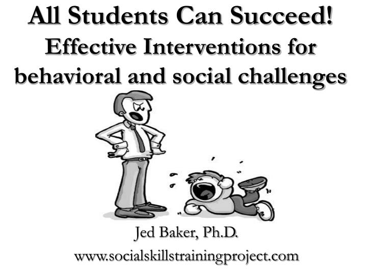 all students can succeed effective interventions for behavioral and social challenges n.