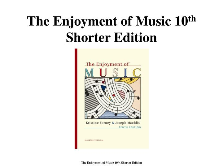 PPT The Enjoyment Of Music 10 Th Shorter Edition