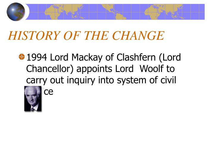 HISTORY OF THE CHANGE