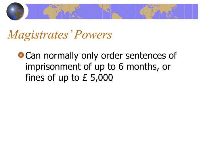 Magistrates' Powers