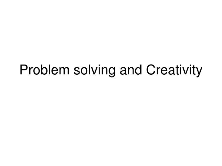 problem solving and creativity n.