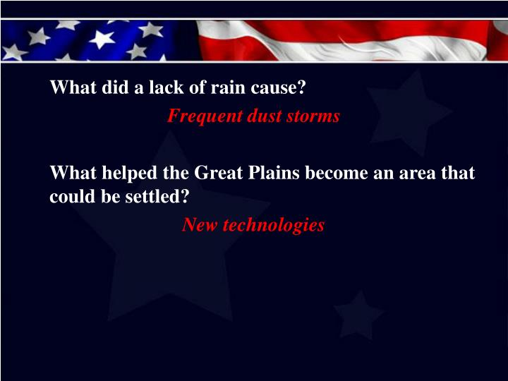 What did a lack of rain cause?