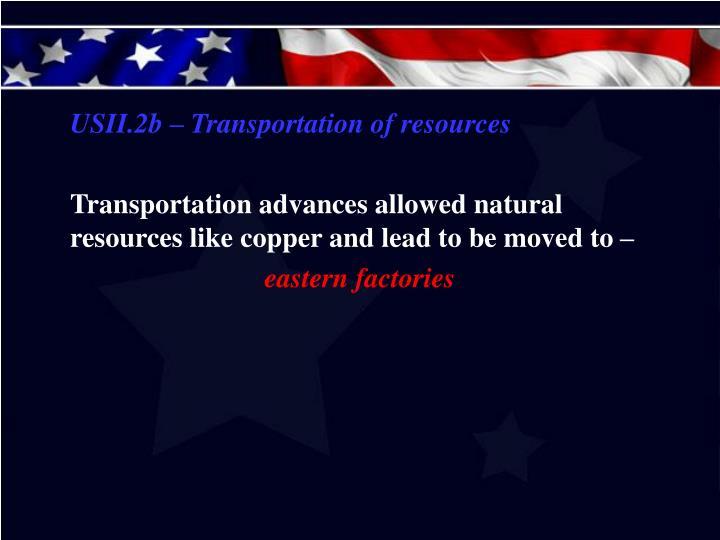 USII.2b – Transportation of resources