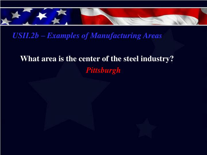 USII.2b – Examples of Manufacturing Areas