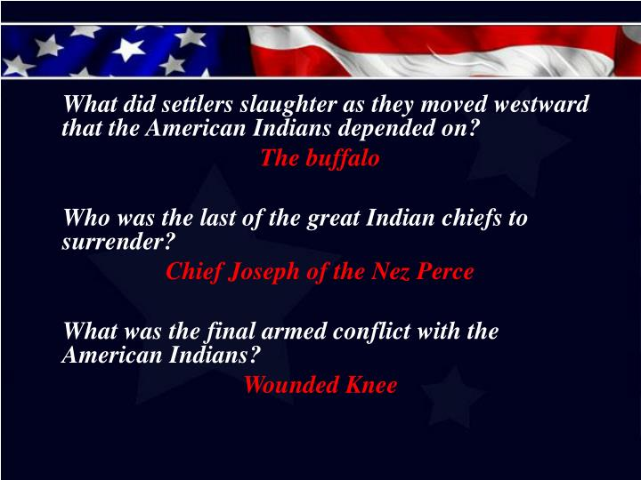 What did settlers slaughter as they moved westward that the American Indians depended on?