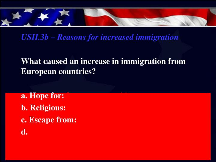USII.3b – Reasons for increased immigration