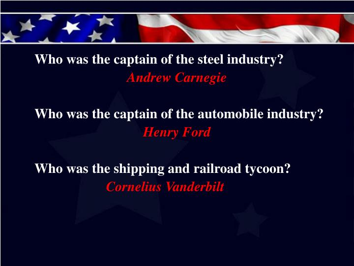 Who was the captain of the steel industry?