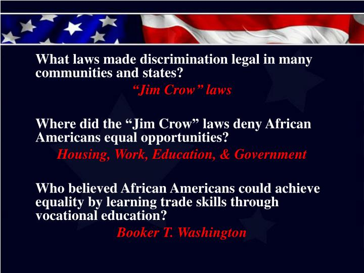 What laws made discrimination legal in many communities and states?