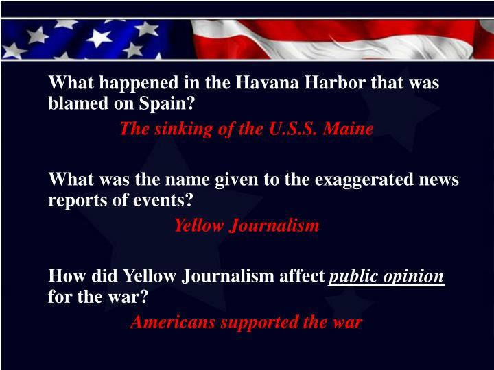 What happened in the Havana Harbor that was blamed on Spain?