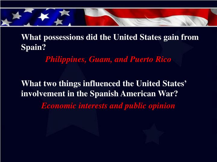 What possessions did the United States gain from Spain?