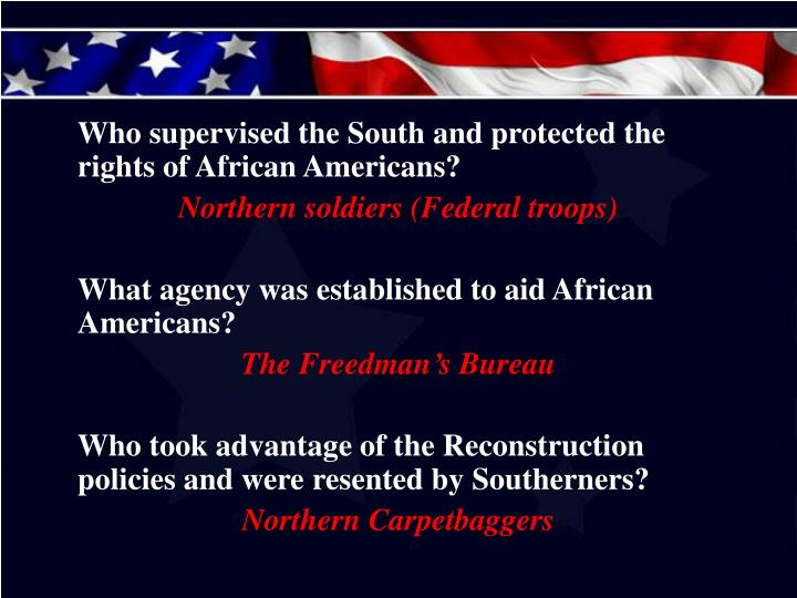 Who supervised the South and protected the rights of African Americans?