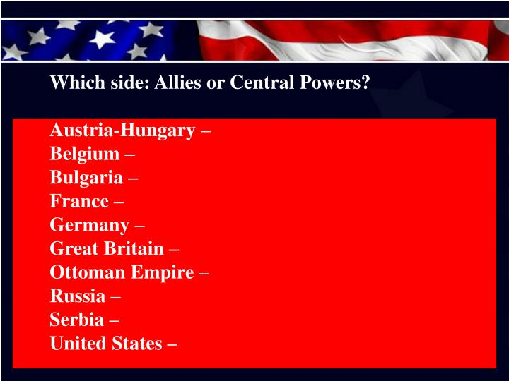 Which side: Allies or Central Powers?