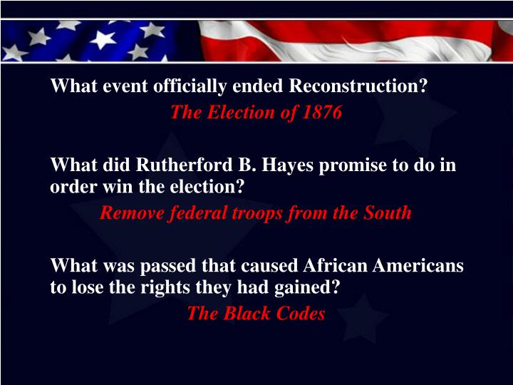 What event officially ended Reconstruction?