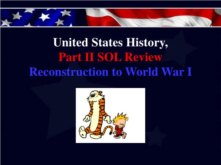 United states history part ii sol review reconstruction to world war i