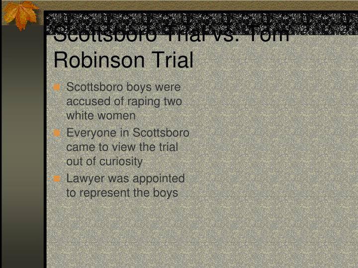 compare and contrast tom robinson s trial with that of the scottsboro trails